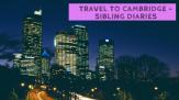 Travel to Cambridge - Sibling Diaries