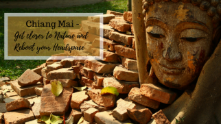 Chiang Mai – Get closer to Nature and Reboot your Headspace