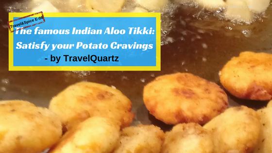 The famous Indian Aloo Tikki: Satisfy your Potato Cravings
