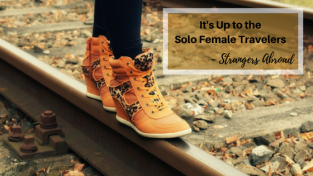 It's Up to the Solo Female Travelers